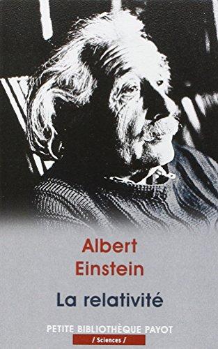La relativité : théorie de la relativité restreinte et générale : la relativité et le problème de l'espace / Albert Einstein ; traduit de l'allemand par Maurice Solovine.- [Paris] : Éd. Payot & Rivages , DL 2001 (18-Saint-Amand-Montrond : Bussière Camedan impr.)