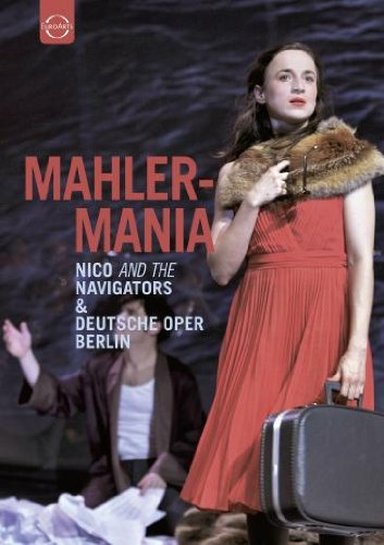 MAHLERMANIA (Nico and the Navigators & Deutsche Oper Berlin, 2012) [DVD] Navigator Dvd