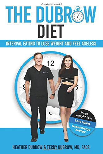 The Dubrow Diet: Interval Eating to Lose Weight and Feel Ageless por Heather Dubrow