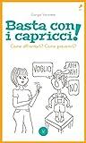 eBook Gratis da Scaricare Basta con i capricci Come affrontarli Come prevenirli (PDF,EPUB,MOBI) Online Italiano