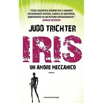 Iris. Un Amore Meccanico (Fanucci Editore)