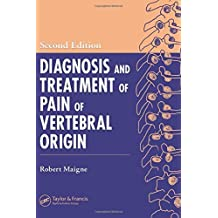 Diagnosis and Treatment of Pain of Vertebral Origin, Second Edition (Pain Management) by Maigne, Robert, Nieves, Walter L. (2005) Hardcover