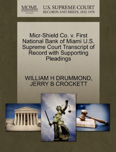 Micr-Shield Co. v. First National Bank of Miami U.S. Supreme Court Transcript of Record with Supporting Pleadings