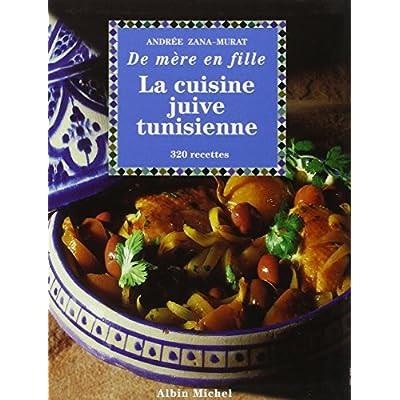 La Cuisine Juive Tunisienne De Mere En Fille 320 Recettes Pdf
