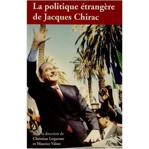 La politique étrangère de Jacques Chirac de Maurice Vaisse ,Christian Lequesne ( 24 janvier 2013 )