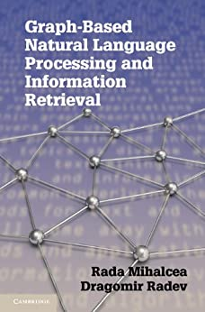 Graph-based Natural Language Processing and Information Retrieval von [Mihalcea, Rada, Radev, Dragomir]