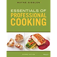 [(Essentials of Professional Cooking)] [By (author) Wayne Gisslen] published on (March, 2015)