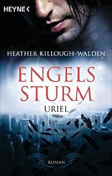 Engelssturm - Uriel: Engelssturm 1  - Roman (Engelssturm-Reihe) von [Killough-Walden, Heather]