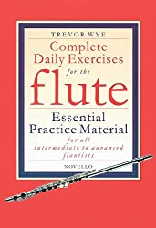 Trevor Wye: Complete Daily Exercises For The Flute (Flute Tutor)