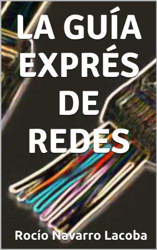 La guía exprés de redes (Fichas de informática) por Rocío Navarro Lacoba