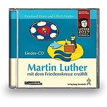 Martin Luther mit dem Friedenskreuz erzählt: CD
