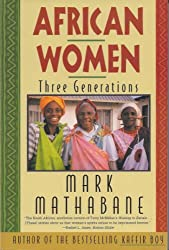 African Women: Three Generations (Books by Mark Mathabane Book 4) (English Edition)
