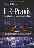 IFR-Praxis: Handbuch des Instrumentenflugs - Marco Del Nero