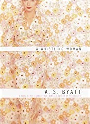 A Whistling Woman by A.S. Byatt (2002-12-23)