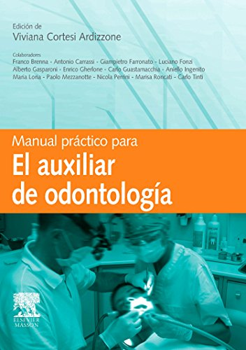 Manual práctico para el auxiliar de Odontología por V. Cortesi Ardizzone