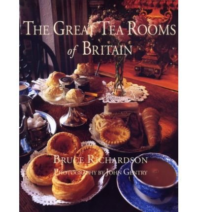 [(The Great Tea Rooms of Britain)] [Author: Bruce Richardson] published on (January, 2008)