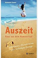 Auszeit - Raus aus dem Hamsterrad: Abenteuer, Reiseträume und Lifestyle-Design Taschenbuch