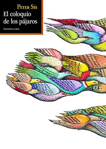El coloquio de los pájaros (Sexto Piso Ilustrado) por Peter Sís