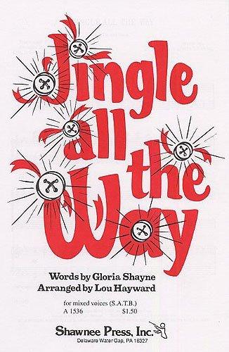 lou-hayward-jingle-all-the-way-sheet-music-for-satb-piano-accompaniment