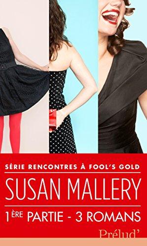 Rencontres à Fool's Gold : première partie (French Edition)