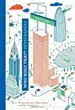 Who Built That? Skyscrapers: An Introduction to Skyscrapers and Their Architects by Didier Cornille (2014-09-02)