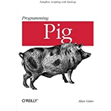 Programming Pig 1st (first) by Gates, Alan (2011) Paperback
