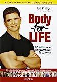 Body for life. 12 settimane per cambiare il tuo corpo e la tua vita