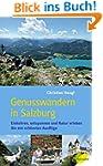 Genusswandern in Salzburg: Einkehren,...