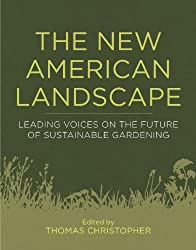 The New American Landscape: Leading Voices on the Future of Sustainable Gardening (English Edition)
