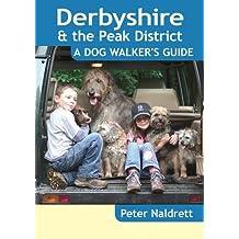 Derbyshire & the Peak District: A Dog Walker's Guide (Dog Walks)