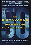Fifty-Year Mission: The Complete, Uncensored, Unauthorized Oral History of Star Trek: Volume One: The First 25 Years, The