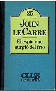El espía que surgió del frío par John le Carré