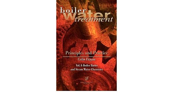Buy Boiler Water Treatment: Principles and Practice: Vol. I: Boiler ...