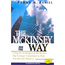 The Mckinsey Way : Using the Techniques of the World's Top Strategic Consultants to Help You and Your Business