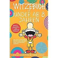 Witzebuch für Kinder ab 8 Jahren: Die 450 lustigsten Witze zum lachen und auswendig lernen. Tolles Geschenk für Mädchen…