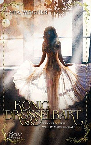 Wenn es dunkel wird im Märchenwald ...: König Drosselbart