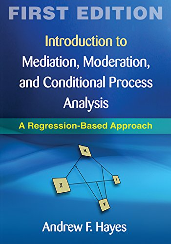 Introduction to Mediation, Moderation, and Conditional Process Analysis: A Regression-Based Approach (Methodology in the Social Sciences) por Andrew F. Hayes