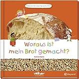 Woraus ist mein Brot gemacht?: Meine ersten Sachgeschichten