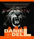 DANIEL IN DELL: A Practical Study of the Bible Book of Daniel for the Google Generation (First Edition, 2015)