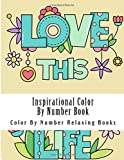 Inspirational Color By Number Book: Relax Coloring Positive Inspiring Words: Volume 2 (Color By Numbers For Adults)