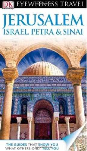 Jerusalem, Israel, Petra & Sinai [With Map] (DK Eyewitness Travel Guides)