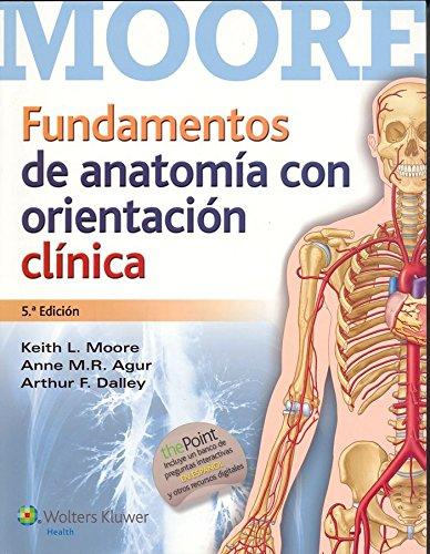 Fundamentos de anatomia con orientacion clinica por Keith L. Moore