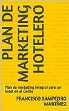 Plan de marketing hotelero: Plan de marketing integral para un hotel en el Caribe