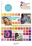 Ergonomie-Soins Sciences médico-sociales 2e Bac pro ASSP : Options A domicile et En structure