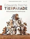 'Edwards freche Tierparade: 40 kuschelweiche Häkelfreunde' von Kerry Lord