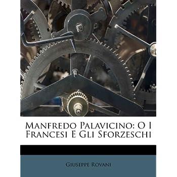 Manfredo Palavicino: O I Francesi E Gli Sforzeschi