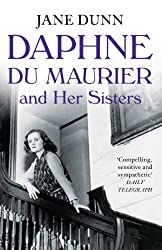 Daphne du Maurier and her Sisters by Jane Dunn (2014-02-27)
