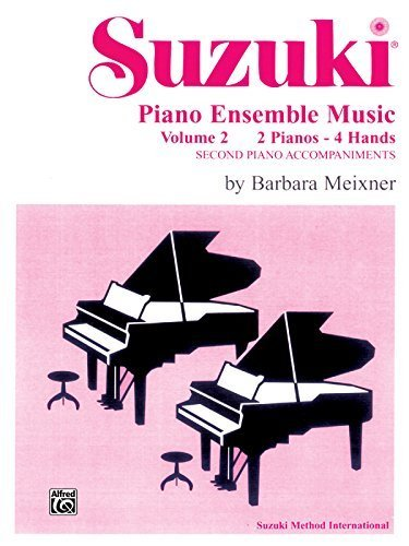 Ensemble Piano Suzuki Music (Suzuki Piano Ensemble Music: 2 Pianos-4 Hands : Second Piano Accompaniments (Suzuki Piano School) by Meixner, Barbara (1999) Paperback)
