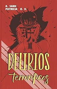 Delirios terroríficos: Cuentos de terror par  Patricia Reverté Villar