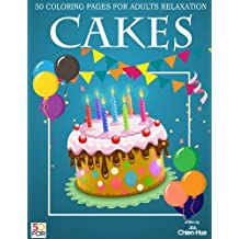 Cakes 50 Coloring Pages For Adults Relaxation
